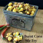Burnt Corn Stir Fry
