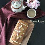 M – Mawa Cake