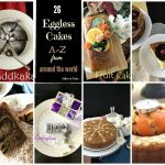 A – Z  Baking around the World – Re-Cap, 26 Egg less Cakes!