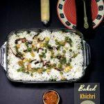 Protein Packed Baked Khichri Biryani