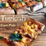 Corn Pide, The Turkish Pizza