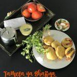 T – Tameta na Bhajiya