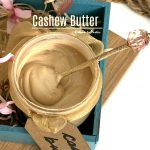 Home made Cashew Butter