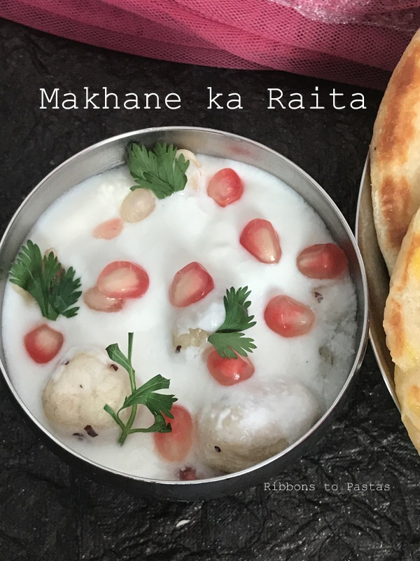 Makhane is Raita