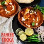 Paneer Tikka Masala | Restaurant Style Paneer